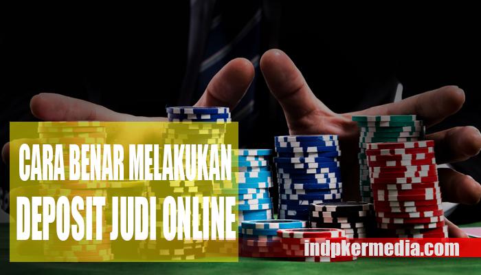 Cara Melakukan Deposit Poker yang Benar