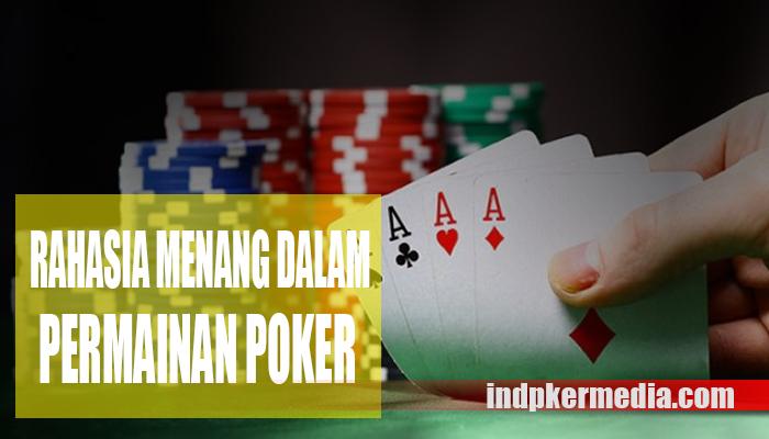 Rahasia Menang Dalam Permainan Poker Online